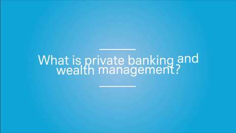 What is Private Banking & Wealth Management