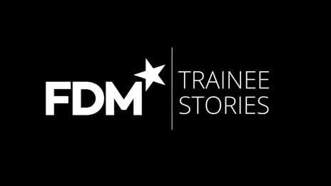 Trainee Stories – Birmingham FDM