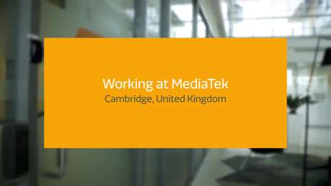 Working at MediaTek UK - Cambourne Office, England